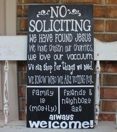 We Have It All Figured Out is listed (or ranked) 4 on the list Funny No Soliciting Signs That Will Keep Everyone Away