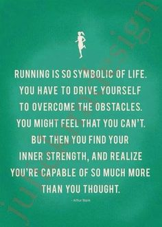 I have noticed so many similarities between running and just life.