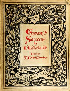 """""""Gypsy sorcery and fortune-telling : illustrated by numerous incantations, specimens of medical magic, anecdotes, and tales"""""""