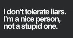 I loathe liars.