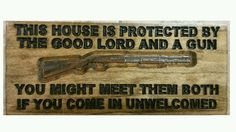 "This House Is Protected By The Good Lord And A Gun carved Shelf sign 3.5"" x 8"" #Americana #CajunSignShop"