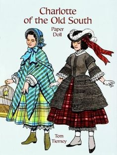Charlotte of the Old South Paper Doll (Paper Doll Series) by Tom Tierney, http://www.amazon.com/dp/0486402118/ref=cm_sw_r_pi_dp_1D4tqb0VSV7V4