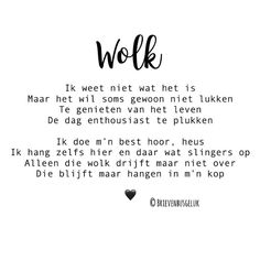 • W O L K • ©️ ...... ☁️ ...... . #gedichtjesvanbrievenbusgeluk . ——— www.brievenbusgeluk.nl ——— . . . . . . #gedichtje #gedicht #versje… Sad Quotes, Daily Quotes, Words Quotes, Best Quotes, Motivational Quotes, Life Quotes, Inspirational Quotes, Sayings, Sad Words