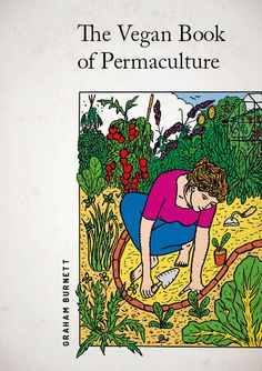 The Vegan Book of Permaculture - Recipes for Healthy Eating and Earthright Living