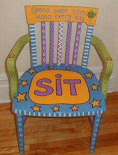 At least it is a reminder to do what we should be doing Hand Painted Chairs, Funky Painted Furniture, Art Furniture, Furniture Projects, Furniture Makeover, Wooden Chair Plans, Chair Design Wooden, Time Out Chair, At Least