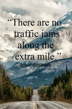 """""""There are no traffic jams along the extra mile."""" - Roger Staubach #inspiration #motivation #determination #quotes #life"""