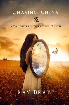 12/10/13 4.4 out of 5 stars Chasing China; A Daughter's Quest for Truth by Kay Bratt, http://www.amazon.com/dp/B00632ITY8/ref=cm_sw_r_pi_dp_6z.Psb0EN1Z1S