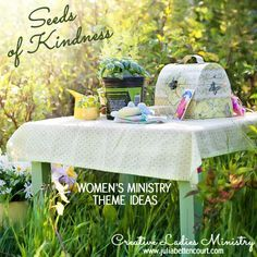 Seeds of Kindness Womens Ministry Retreat and Event Theme. #gardentheme #ladiesministryideas
