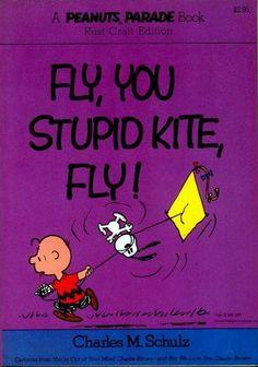 Fly, You Stupid Kite, Fly! - A Peanuts Parade Book 6