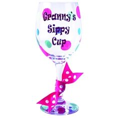 Granny's Sippy Cup. It's her turn to wine!