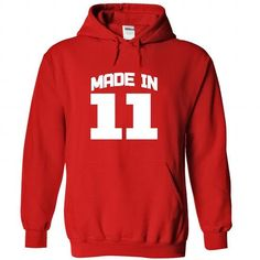 Made in 11 - Hoodie, t shirt, hoodies, t shirts T-Shirts, Hoodies (39.9$ ==► Order Shirts Now!)