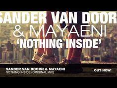 Sander van Doorn & Mayaeni - Nothing Inside (Original Mix) - YouTube