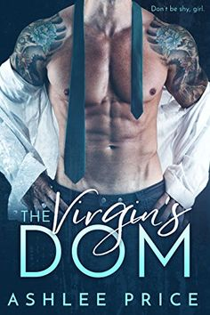 The Virgin's Dom: A Dark Billionaire Romance by Ashlee Price https://www.amazon.com/dp/B06ZY4WS6W/ref=cm_sw_r_pi_dp_x_.E.8ybS2A75P5