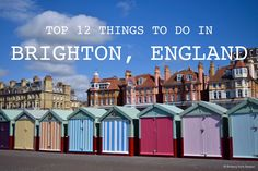 Top 12 Things To Do in Brighton England