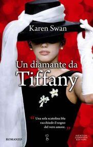 """Un diamante da Tiffany - Karen Swan - Newton Compton Editori """"Le tue amiche non sono forse la famiglia che ti sei scelta da sola?"""" 2015"""