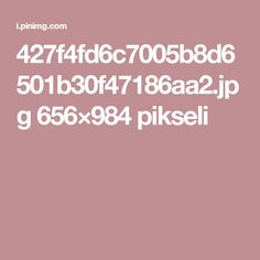 427f4fd6c7005b8d6501b30f47186aa2.jpg 656×984 pikseli