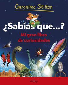 ¿Sabías que...? Mi gran libro de curiosidades. Geronimo Stilton. 9788497547451
