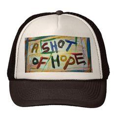 a shot of hope trucker hats