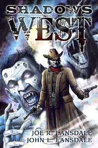 Shadows West by Joe R. Lansdale $55.00