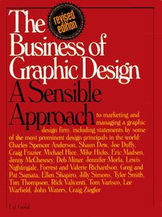 Business of Graphic Design: A Sensible Approach by Ed Gold.