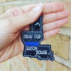 Pray for Baton Rouge, and all law enforcement.    https://www.etsy.com/listing/466475181/police-keychain-thin-blue-line-baton