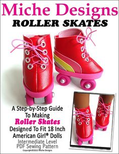 The Miche Designs Roller Skates 18 inch Doll clothes pattern. Your doll will be rockin' and rollin' when she puts on these fun roller skates! American Girl Doll Shoes, American Girl Clothes, Girl Doll Clothes, Girl Dolls, American Dolls, Ag Dolls, Sewing Dolls, American Pride, Barbie Clothes