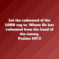Psalms Let the redeemed of the LORD say so, Whom He has redeemed from the hand of the enemy New King James Version, Psalms, Lord, Bible, Let It Be, Sayings, Biblia, Lyrics, Quotations