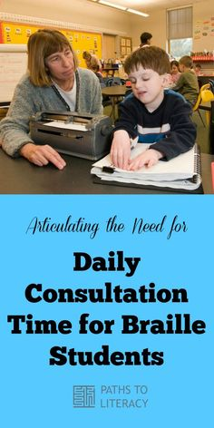 TVIs need to be able to articulate the need for daily consultation for braille students in the IEP.