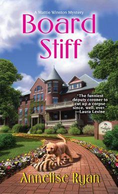Board Stiff (A Mattie Winston Mystery) by Annelise Ryan