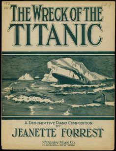 The wreck of the Titanic : a descriptive piano composition / by Jeannette Forrest. (1912)