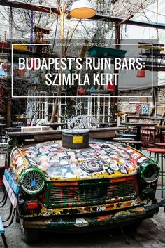 Delving into the side streets of Budapest to explore the ruin pubs of Budapest - including the famous Szimpla Kert, the first of its kind