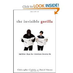 The Invisible Gorilla: And Other Ways Our Intuitions Deceive Us Christopher Chabris (Author), Daniel Simons (Author) Bibliophile, Intuition, My Books, Things I Want, This Book, Author, Reading, Gut Feeling, Word Reading