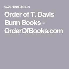 Order of T. Davis Bunn Books - OrderOfBooks.com