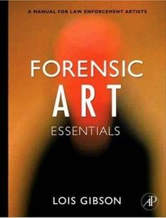 Forensic Art Essentials: A Manual for Law Enforcement Artists Forensic Artist, Forensic Science, Age Progression, Forensic Anthropology, Science Books, Drawing Skills, Forensics, Law Enforcement, My Passion
