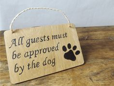 All guests must be approved by the dog Funny by MakeMemento