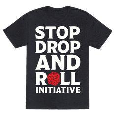 Stop Drop And Roll Initiative T-Shirt Dnd Shirts, Cool Shirts, Funny Shirts, Dnd Dragons, D&d Dungeons And Dragons, Custom T Shirt Printing, Printed Shirts, Nerd Fashion, Punk Fashion