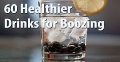 Time to Get Fit!: 60 Healthier Alcoholic Drinks