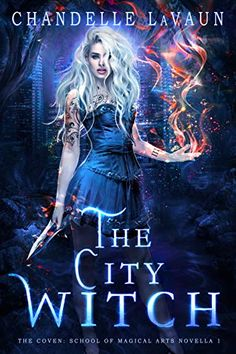 The City Witch (The Coven: School of Magical Arts Novella Book by Chandelle LaVaun - Wanderlost Publishing Fantasy Books To Read, Fantasy Book Covers, Ya Books, Good Books, Film Books, Beautiful Cover, Books For Teens, Fantasy Inspiration, Coven