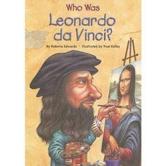 Who Was Leonardo da Vinci? by Roberta Edwards || great kids' book!