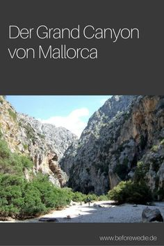 The Grand Canyon of Mallorca: The gorge of the Torrent de Pareis - Beste Reisetipps 2019 Places In Spain, Places In Europe, Places To See, Arizona Road Trip, Grand Canyon South Rim, Grand Canyon National Park, Parque Nacional Do Grand Canyon, Vacation Ideas, Monument Valley