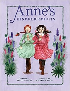 Amazon.com: Anne's Kindred Spirits: Inspired by Anne of Green Gables (An Anne Chapter Book) (9781770499324): George, Kallie, Halpin, Abigail: Kindle Store