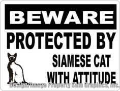 Beware Protected by Siamese Cat w/Attitude Sign