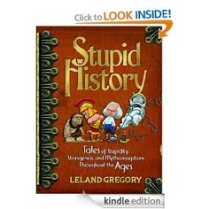 Buy Stupid History: Tales of Stupidity, Strangeness, and Mythconceptions Through the Ages by Leland Gregory and Read this Book on Kobo's Free Apps. Discover Kobo's Vast Collection of Ebooks and Audiobooks Today - Over 4 Million Titles! Great Books, My Books, The Spanish American War, Strange Events, Book Annotation, History Books, Stupid, Free Apps, This Book