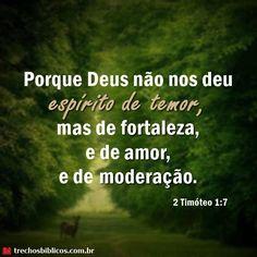 2 Timóteo 1:7                                                                                                                                                                                 Mais