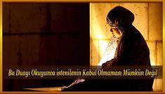 Bu Duayı Okuyunca istenilenin Kabul Olmaması Mümkün Değil