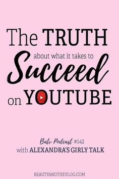 Looking for the truth about success on Youtube? Check out this Beauty and the Vlog podcast episode where I interview Alexandras girl talk all about what it takes to succeed on YouTube.
