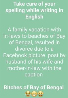 Bay Of Bengal, Mother In Law, Take Care Of Yourself, Divorce, Captions, Spelling, Jokes, Vacation, Humor