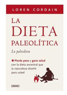 Libros Recomendos:La Dieta Paleolítica- Loren Cordain