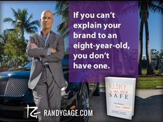 """""""If you can't explain your brand to an eight-year-old, you don't have one."""" Randy Gage #smartbranding #personalbranding #marketingstrategy #idea"""