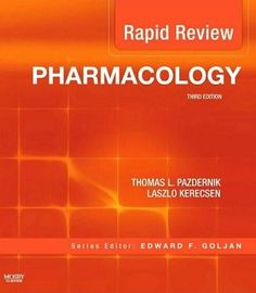 Rapid Review Pharmacology (2010). Thomas L. Pazdernik, Laszlo Kerecsen.
